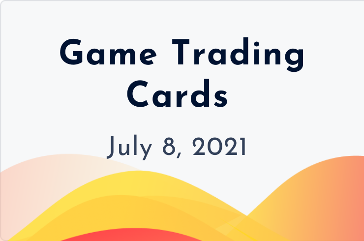 game trading cards insider july 8, 2021